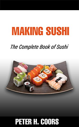 making-sushi-the-complete-book-of-making-sushi-english-edition