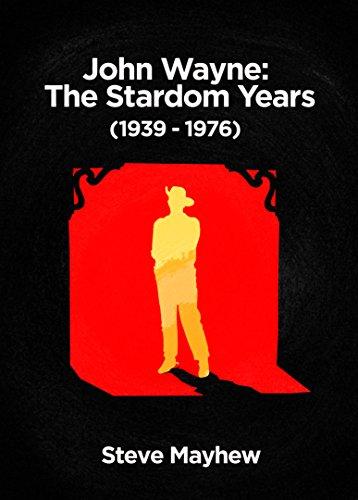 John Wayne: The Stardom Years (English Edition)