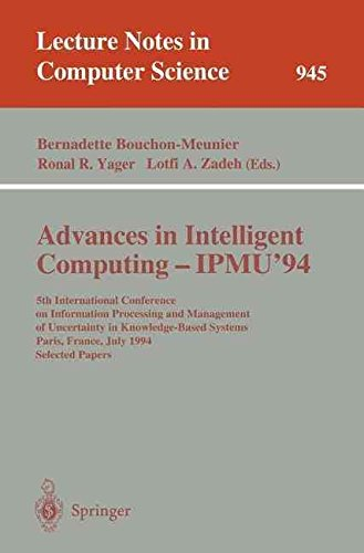 [(Advances in Intelligent Computing - Ipmu '94 : 5th International Conference on Information Processing and Management of Uncertainty in Knowledge-based Systems, Paris, France, July 4-8, 1994. Selected Papers)] [Edited by Bernadette Bouchon-Meunier ] published on (June, 1995)