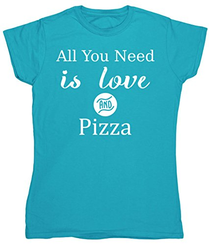 hippowarehouse-all-you-need-is-love-and-pizza-womens-fitted-short-sleeve-t-shirt