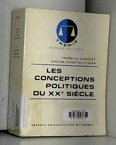 Les conceptions politiques du XXe siècle - Broché
