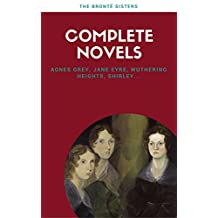 Brontë Sisters: Complete Novels [Free Audiobook Links Included] (Lecture Club Classics) (English Edition)