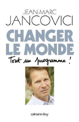 Changer le monde : Tout un programme ! (Sciences Humaines et Essais) par Jean-Marc Jancovici