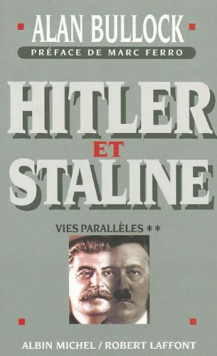 HITLER ET STALINE VIES PARALLELES. Tome 2