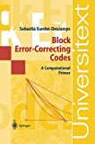 Block Error-Correcting Codes: A Computational Primer (Universitext) by Sebastian Xambo-Descamps (2003-07-29)