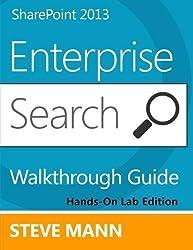 SharePoint 2013 Enterprise Search Walkthrough Guide: Hands-On Lab Edition by Steven Mann (2013-06-10)