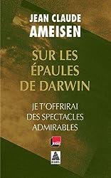 Sur les épaules de Darwin : Je t'offrirai des spectacles admirables
