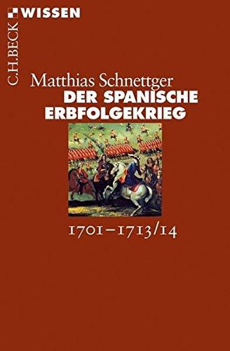 Der Spanische Erbfolgekrieg: 1701-1713/14