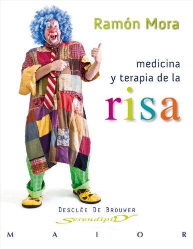 Medicina y terapia de la risa (Serendipity Maior) por Ramón Mora Ripoll
