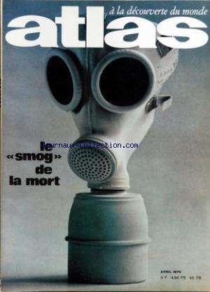 ATLAS A LA DECOUVERTE DU MONDE [No 46] du 01/04/1970 - LE CHILI PAR M. NIEDRGANG - L'AIR EMPOISONNE PAR JEAN DORST - L'ELDORADO DE LA MER - LA CROSIERE PAR BRACHON ET VEBER par Collectif