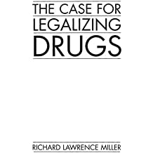 The Case for Legalizing Drugs