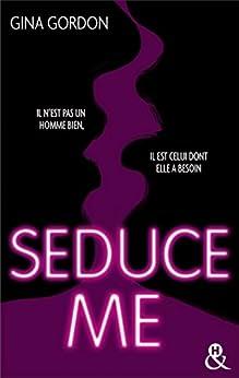 Temptation T1 : Seduce Me : Une romance New Adult sexy pour pimenter votre été (&H) par [Gordon, Gina]