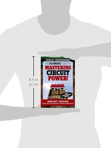The Ultimate Guide to Mastering Circuit Power!: Minecraft(r)(TM) Redstone and the Keys to Supercharging Your Builds in Sandbox Games