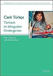 Canlı Türkçe: Türkisch Im Bilingualen Kindergarten. (Praxismaterialien Für Die Bilinguale Vorschulerziehung)