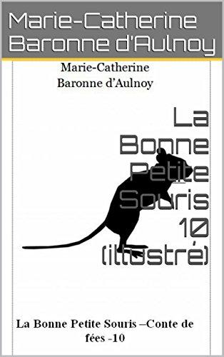 Conte : La Bonne Petite Souris (illustré) (French Edition)