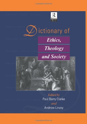 Dictionary of Ethics, Theology and Society (Routledge Reference)