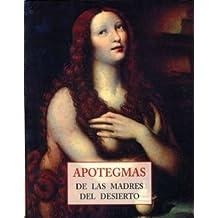 Apotegmas de las madres del desierto (Peq. Libros De La Sabiduria)