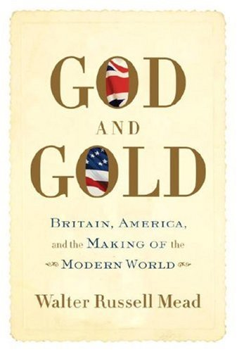God and Gold: Britain, America, and the Making of the Modern World por Walter Russell Mead