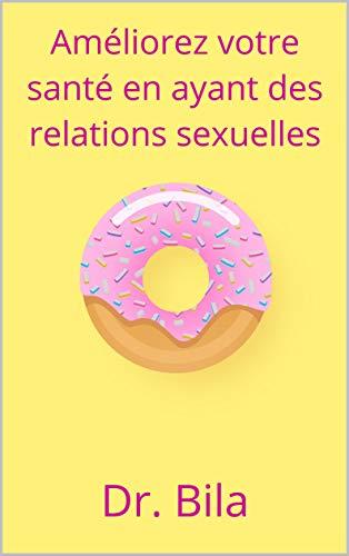 Couverture du livre Améliorez votre santé en ayant des relations sexuelles
