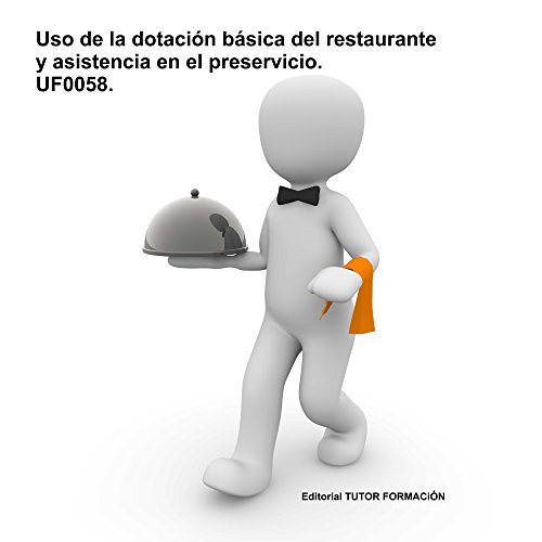 Uso de la dotación básica del restaurante y asistencia en el preservicio. UF0058.