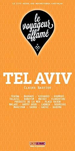 le voyageur affamé - TEL AVIV par Claire BASTIER