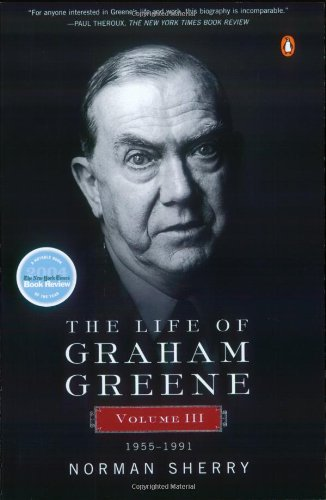 The Life of Graham Greene: Volume III: 1955-1991