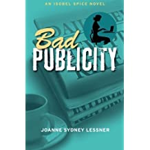 Bad Publicity (Isobel Spice Mysteries) (Volume 2) by Joanne Sydney Lessner (2013-04-02)