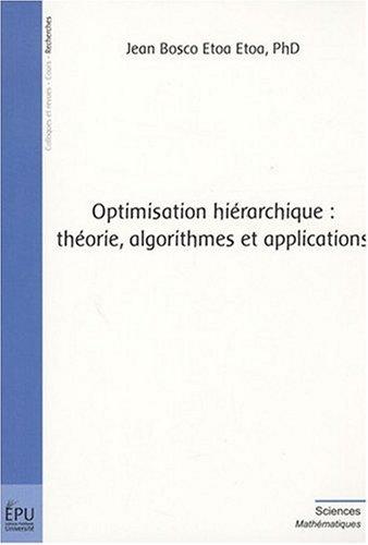 Optimisation hiérarchique: théorie, algorithmes et applications