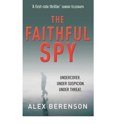 [(The Faithful Spy)] [Author: Alex Berenson] published on (August, 2007)