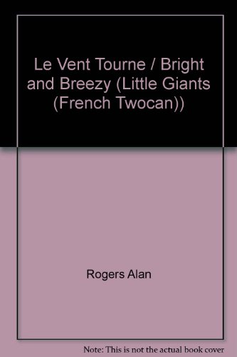 Le Vent Tourne (Little Giants (French Twocan)) por Rogers Alan