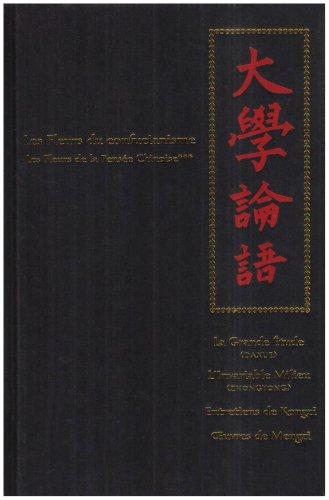 Les Fleurs de la Pensée Chinoise : Tome 3 : Les Fleurs du confucianisme