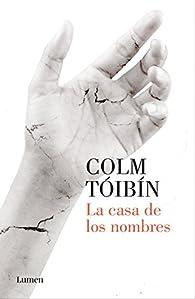 La casa de los nombres par Colm Tóibín