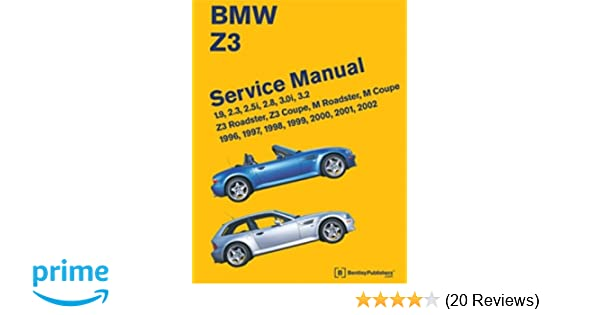 bmw z3 service manual 1996 1997 1998 1999 2000 2001 2002 1 9 rh amazon co uk 2001 M Roadster Hatch 2001 BMW M Roadster