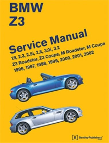 Preisvergleich Produktbild BMW Z3 Service Manual: 1996-2002: 1.9,  2.3,  2.5i,  2.8,  3.0i,  3.2 - Z3 Roadster,  Z3 Coupe,  M Roadster,  M Coupe