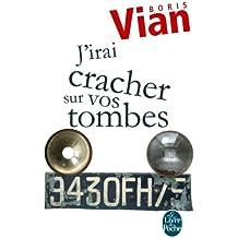 J'irai cracher sur vos tombes (Littérature & Documents t. 14143) (French Edition)