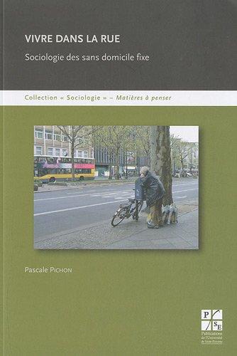 Vivre dans la rue : Sociologie des sans domicile fixe