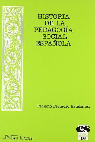 Historia de la Pedagogía Social española (Educación social) por Paciano Fermoso Estébanez
