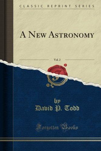 A New Astronomy, Vol. 2 (Classic Reprint) por David P. Todd