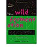 [Wild Fermentation: The Flavor, Nutrition, and Craft of Live-Culture Foods]Wild Fermentation: The Flavor, Nutrition, and Craft of Live-Culture Foods BY Katz, Sandor Ellix(Author)Paperback