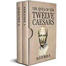 The Lives of the Twelve Caesars : Volumes I and II