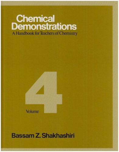 Chemical Demonstrations, Volume Four: A Handbook for Teachers of Chemistry: v. 4 by Bassam Z. Shakhashiri (1992-04-30)