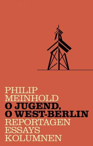 Buchseite und Rezensionen zu 'O Jugend, o West-Berlin' von Philip Meinhold