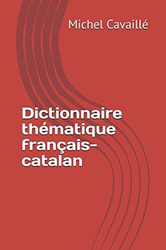 Dictionnaire thématique français-catalan por Michel Cavaillé