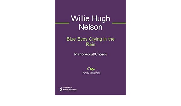 Blue Eyes Crying in the Rain eBook: Fred Rose, Willie Nelson: Amazon ...