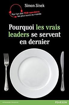 Pourquoi les vrais leaders se servent en dernier (Village Mondial)