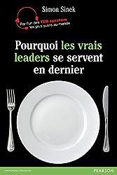 Pourquoi les vrais leaders se servent en dernier (Village Mondial) (French Edition)