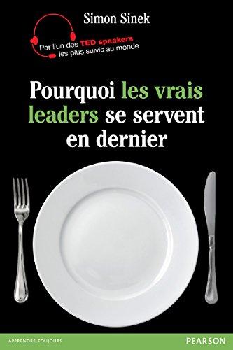 Pourquoi les vrais leaders se servent en dernier (Village Mondial) PDF Books