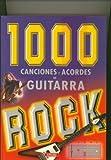 1000 CANCIONES Y ACORDES DE GUITARRA ROCK