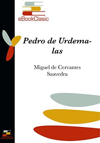 Pedro de Urdemalas (Anotado) por Miguel de Cervantes Saavedra