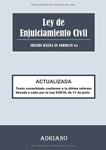Ley de Enjuiciamiento Civil (Edición básica en formato A4): Texto actualizado conforme a la última reforma llevada a cabo por la Ley 5/2018, de 11 de junio por Editorial ADRIANO